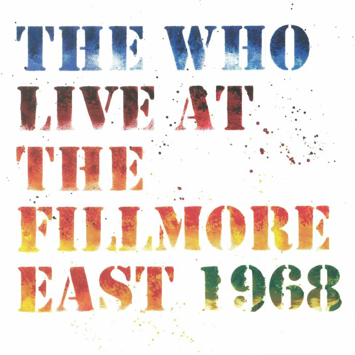 WHO, The - Live At The Fillmore East: Saturday April 6 1968