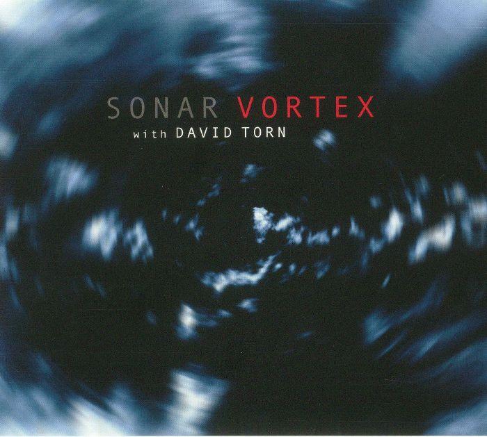 SONAR with DAVID TORN - Vortex