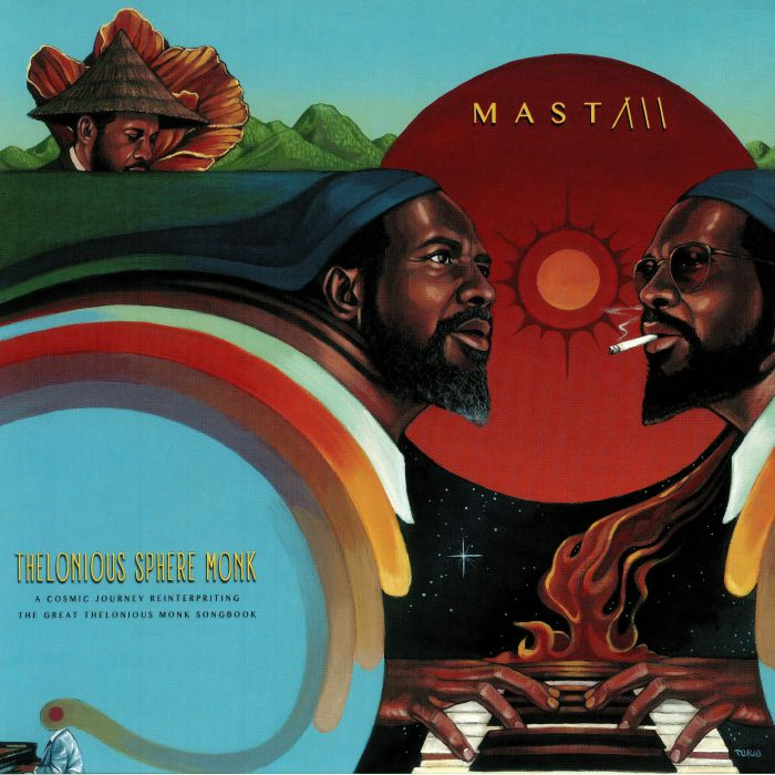 MAST - Thelonious Sphere Monk: A Cosmic Journey Reinterpriting The Great Thelonious Monk Songbook
