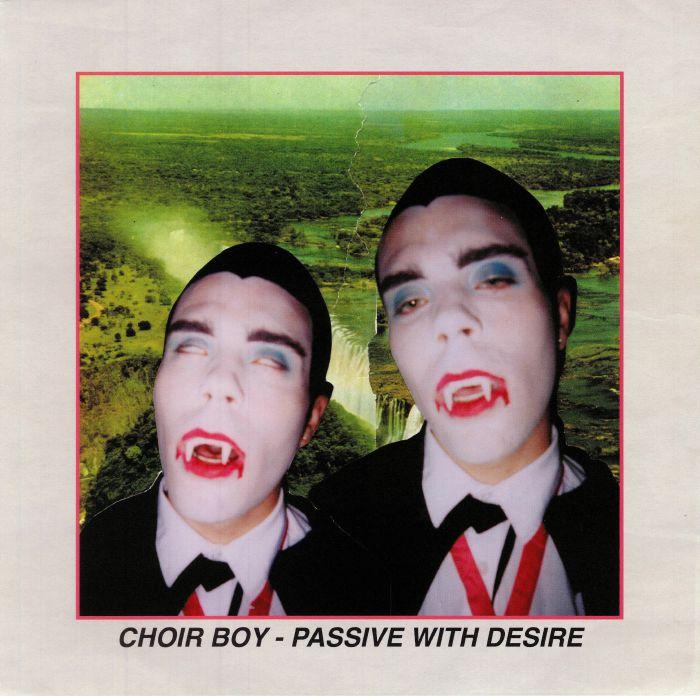 CHOIR BOY - Passive With Desire