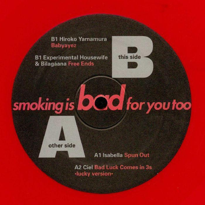 ISABELLA/CIEL/HIROKO YAMAMURA/EXPERIMENTAL HOUSEWIFE/BILAGAANA - Smoking Is Bad For You Too