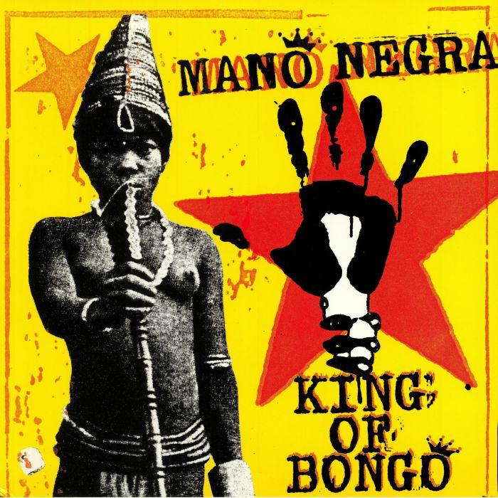 MANO NEGRA - King Of Bongo (reissue)