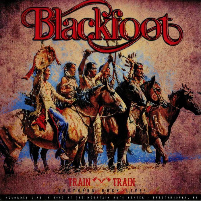 BLACKFOOT - Train Train: Southern Rock Live!