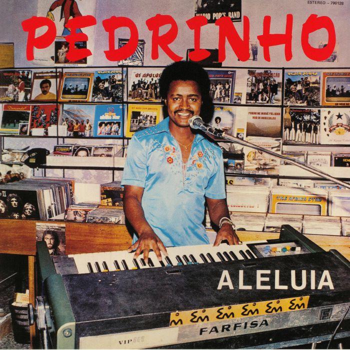 PEDRINHO - Aleluia (reissue)