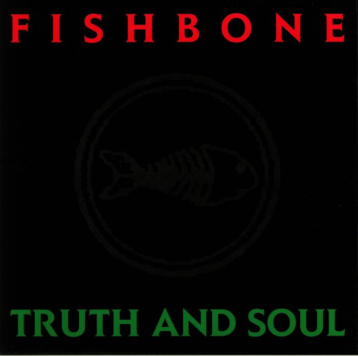 FISHBONE - Truth & Soul: 30th Anniversary Edition