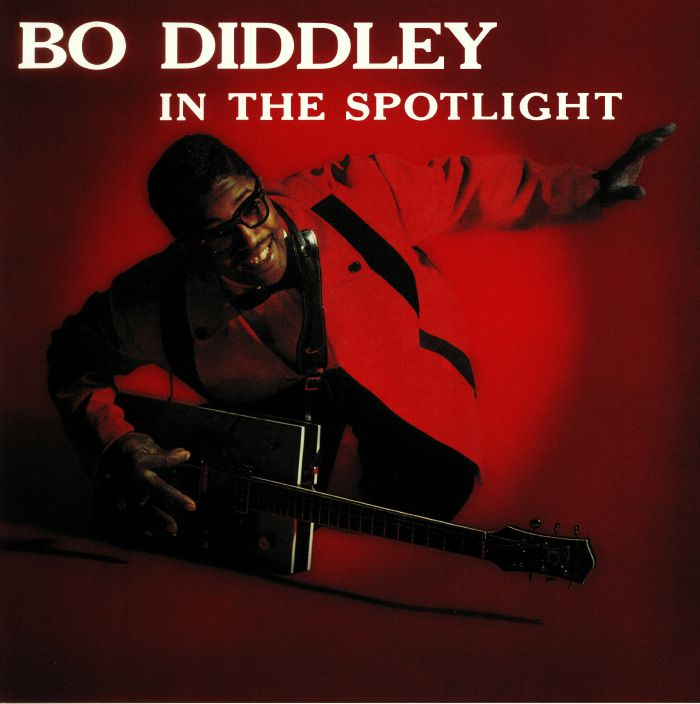 DIDDLEY, Bo - In The Spotlight (reissue)