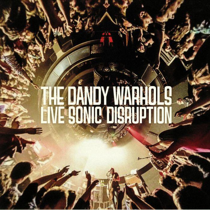 DANDY WARHOLS, The - Live Sonic Disruption