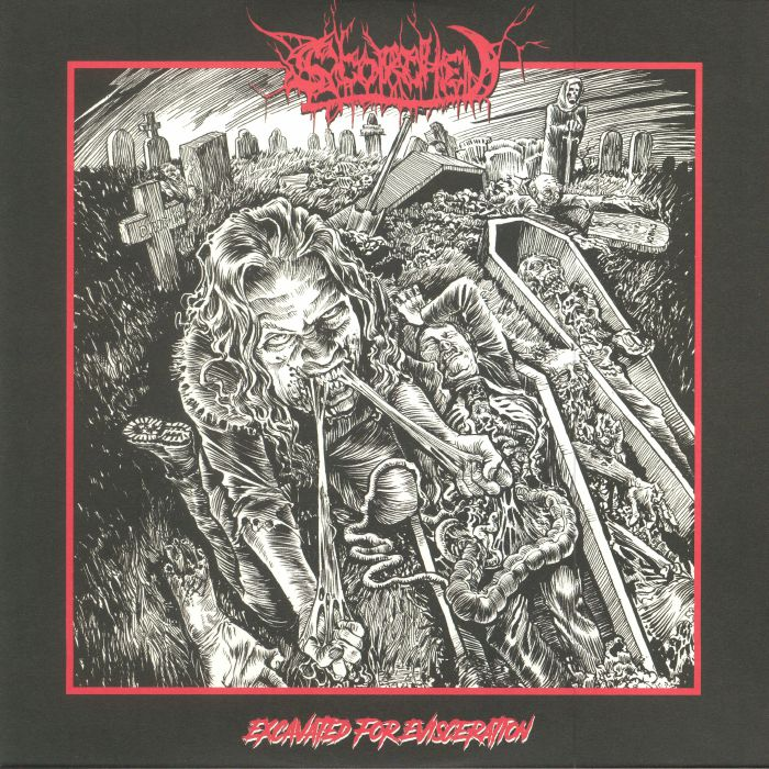 SCORCHED - Excavated For Evisceration