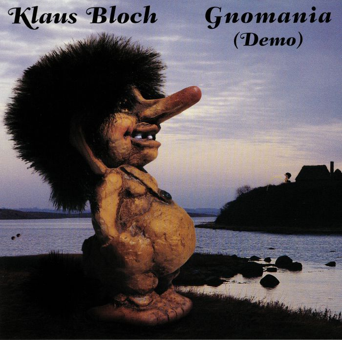 BLOCH, Klaus - Gnomania: Demo (reissue)