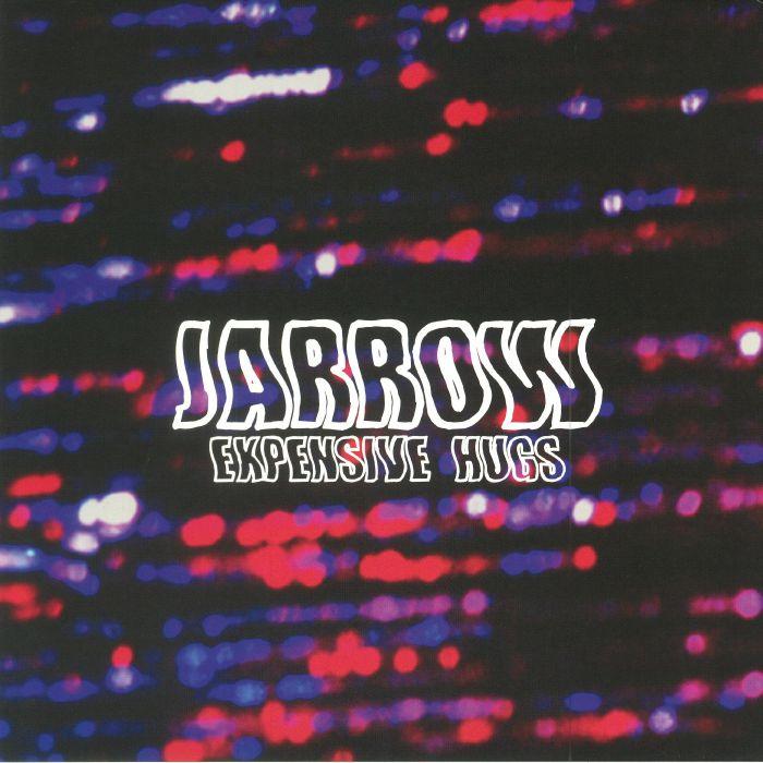JARROW - Expensive Hugs