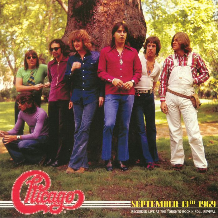 CHICAGO - September 13th 1969: Recorded Live At The Toronto Rock N Roll Revival (reissue)