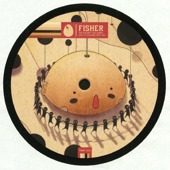 FISHER - Ya Didn't Go & Do It Again Did Ya (Record Store Day 2018)