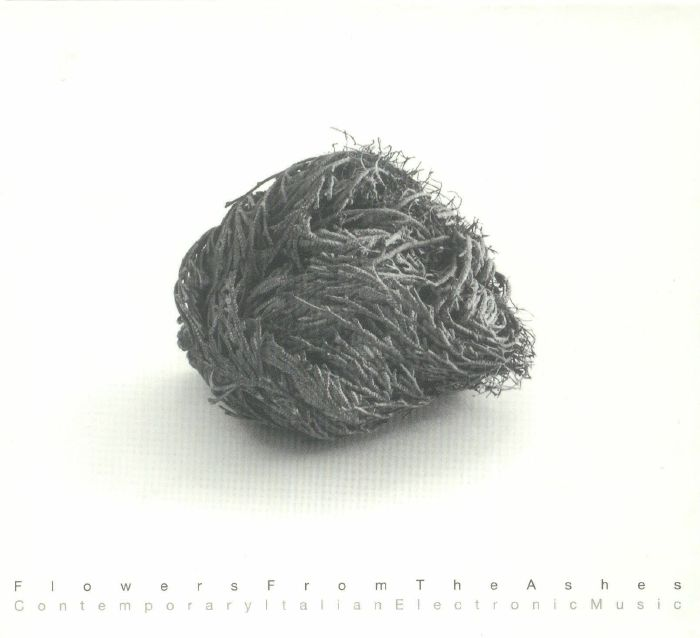 VARIOUS - Flowers From The Ashes: Contemporary Italian Electronic Music
