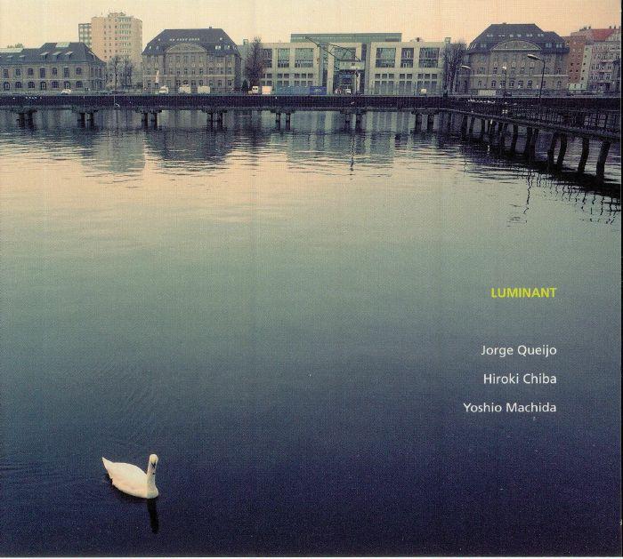 QUEIJO, Jorge/HIROKI CHIBA/YOSHIO MACHIDA - Luminant