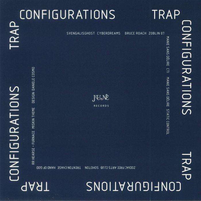 SVENGALISGHOST/BRUCE ROACH/MANIE SANS DELIRE/ZODIAC FREE ARTS CLUB/TRENTON CHASE/RR HEARSE/FURNACE MISKIN - Trap Configurations