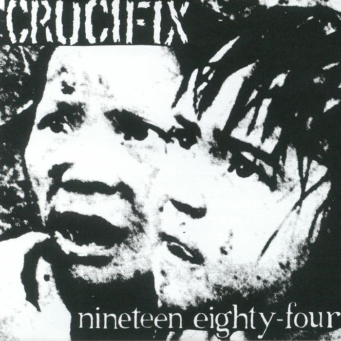 CRUCIFIX - Nineteen Eighty Four (reissue)