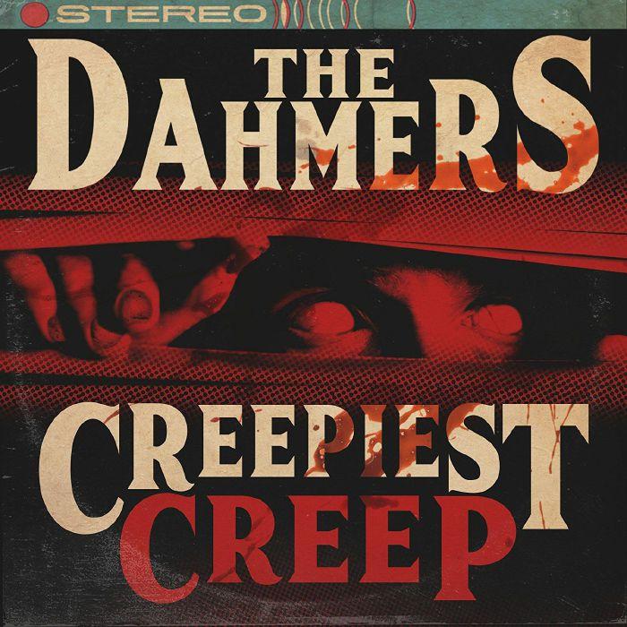 DAHMERS, The - Creepiest Creep