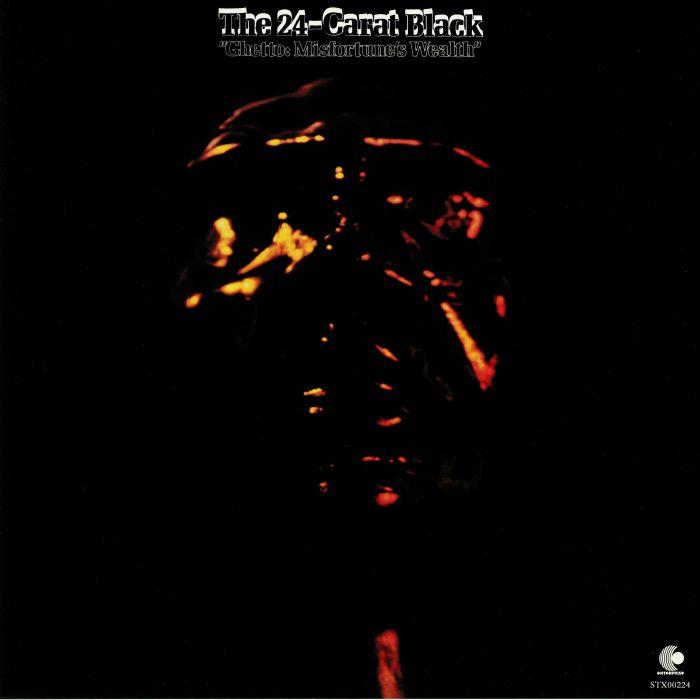 24 CARAT BLACK, The - Ghetto: Misfortune's Wealth (reissue)