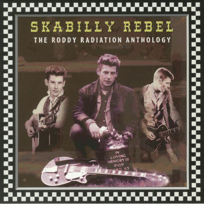 RODDY RADIATION, The - Skabilly Rebel: The Roddy Radiation Anthology