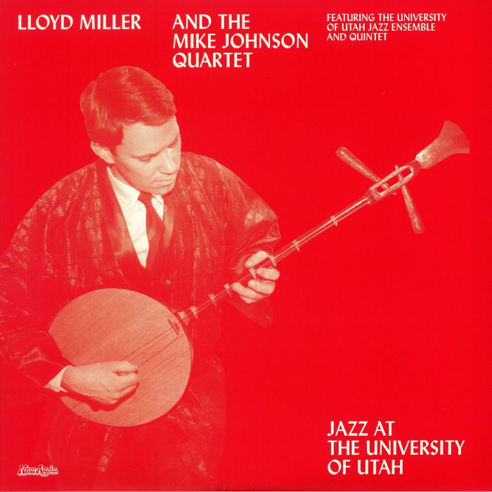 MILLER, Lloyd/THE MIKE JOHNSON QUARTET - Jazz At The University Of Utah (reissue)