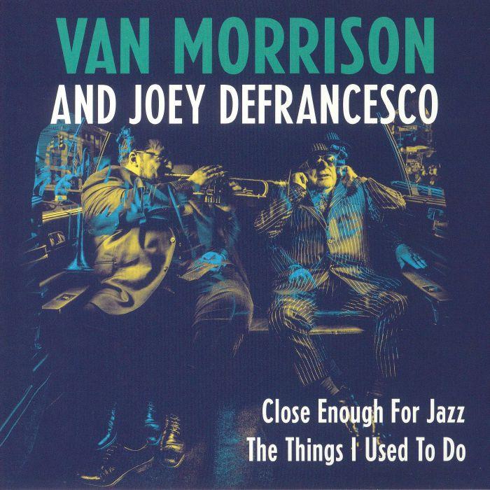 MORRISON, Van/JOEY DeFRANCESCO - Close Enough For Jazz (Record Store Day 2018)