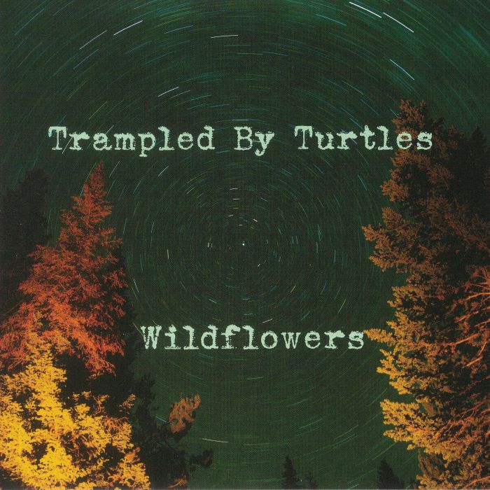 TRAMPLED BY TURTLES - Wild Flowers (Record Store Day 2018)