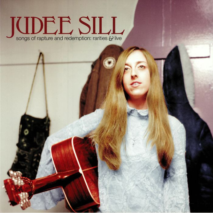 SILL, Judee - Songs Of Rapture & Redemption: Rarities & Live
