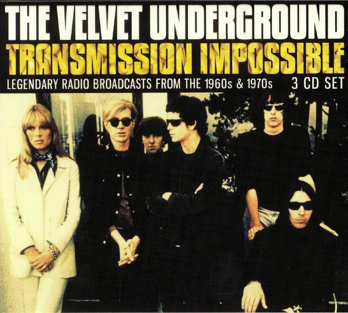 VELVET UNDERGROUND, The - Transmission Impossible: Legendary Radio Broadcasts From The 1960s & 1970s