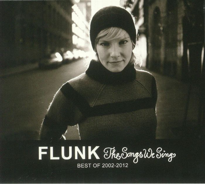 FLUNK - The Songs We Sing: Best Of 2002-2012