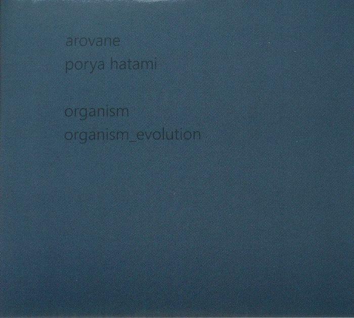 AROVANE/PORYA HATAMI - Organism/Organism Evolution