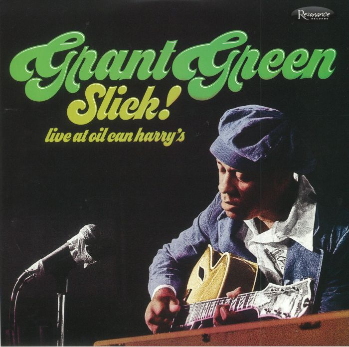 Grant Green Slick Live At Oil Can Harry S Record Store