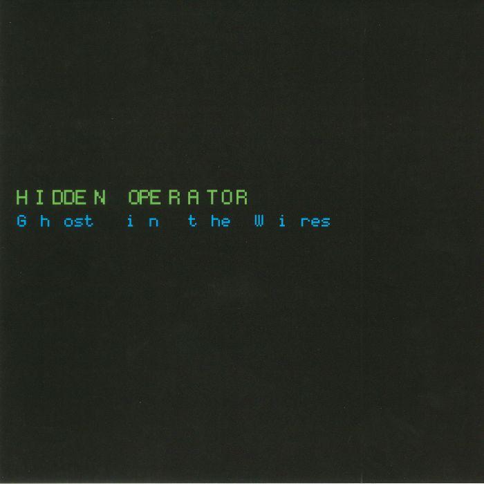 HIDDEN OPERATOR - Ghost In The Wires