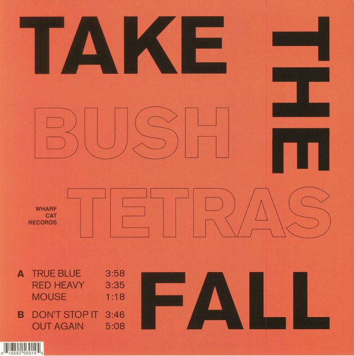 BUSH TETRAS - Take The Fall