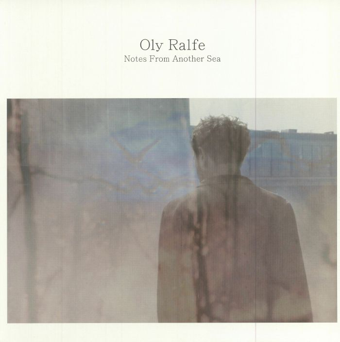 RALFE, Oly - Notes From Another Sea