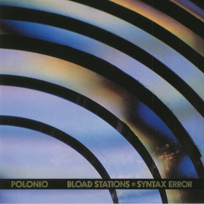 POLONIO - Bload Stations/Syntax Error (reissue)