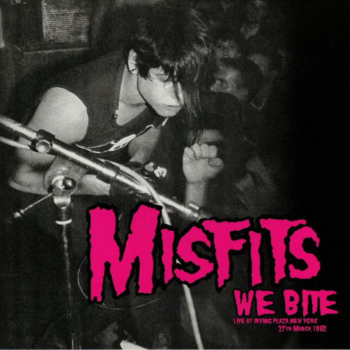 MISFITS - We Bite: Live At Irving Plaza New York 27th March 1982