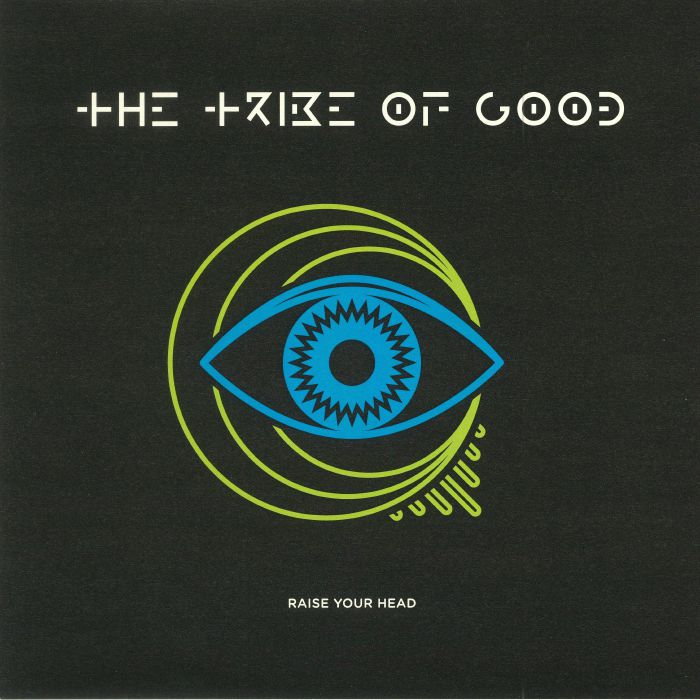 TRIBE OF GOOD, The - Raise Your Head