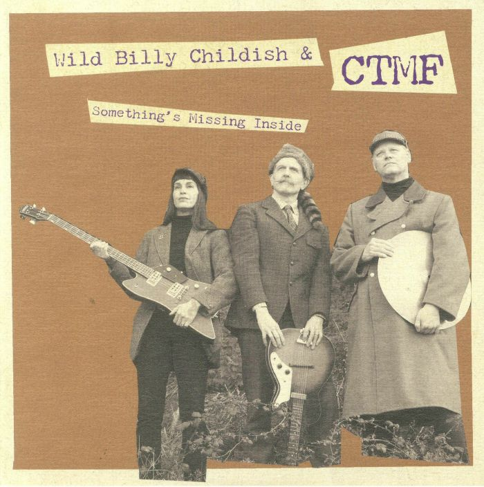 WILD BILLY CHILDISH/CTMF - Something's Missing Inside
