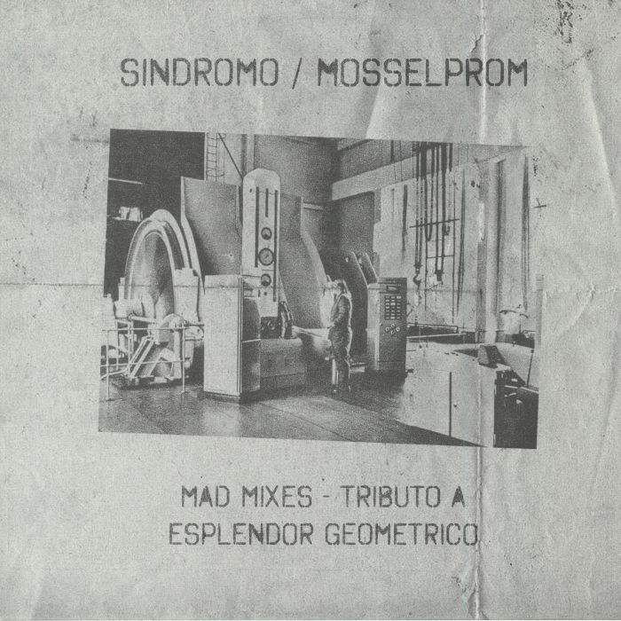 SINDROMO/MOSSELPROM - Mad Mixes: Tributo A Esplendor Geometrico