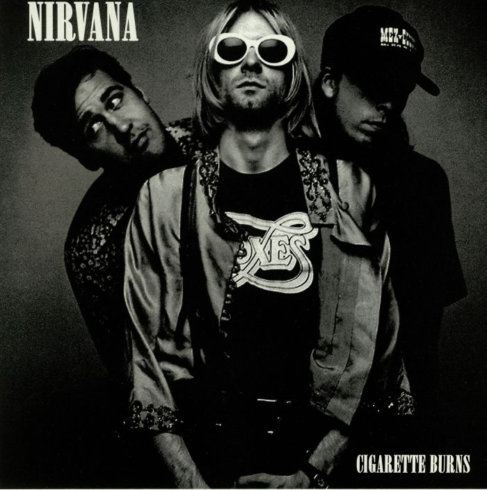 NIRVANA - Cigarette Burns: A Collection of Rough Mixes Outtakes & Rare Tracks