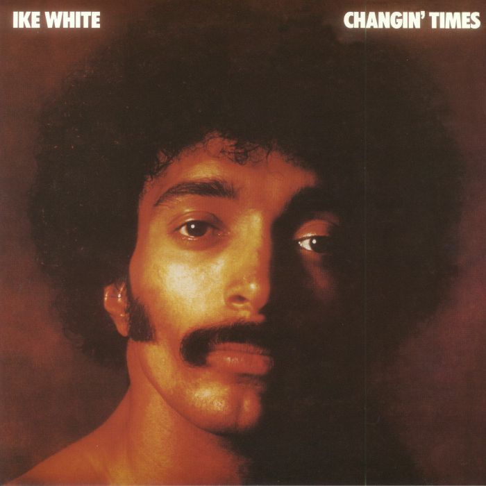 WHITE, Ike - Changin' Times (Record Store Day 2018)