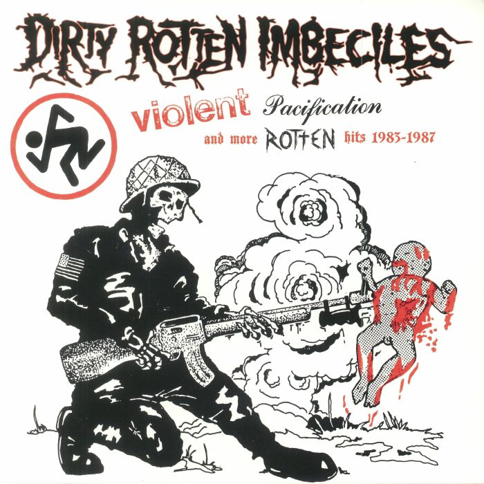 DIRTY ROTTEN IMBECILES - Violent Pacification & More Rotten Hits 1983-1987 (Record Store Day 2018)