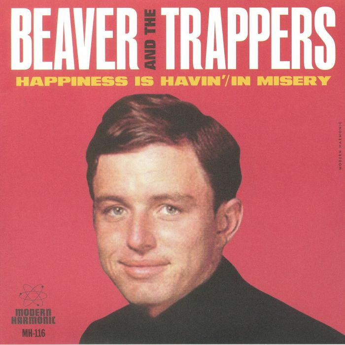 BEAVER & THE TRAPPERS - Happiness Is Havin' (Record Store Day 2018)