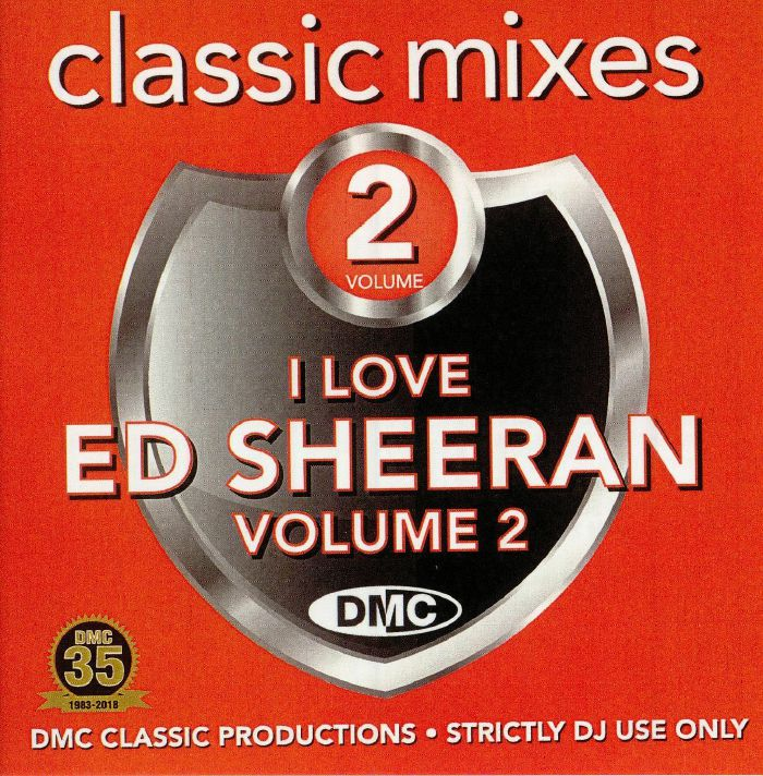 SHEERAN, Ed/VARIOUS - Classic Mixes: I Love Ed Sheeran Volume 2 (Strictly DJ Only)