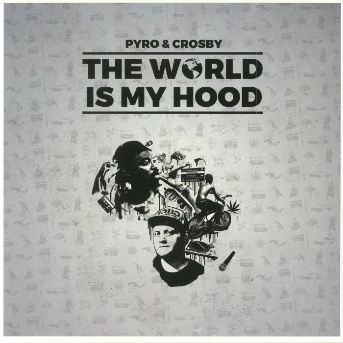PYRO/CROSBY - The World Is My Hood