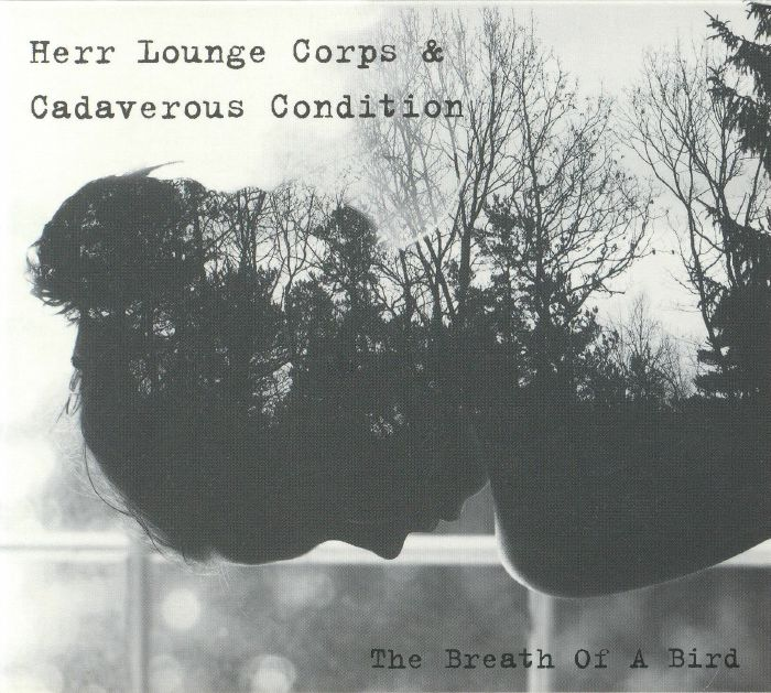HERR LOUNGE CORPS/CADAVEROUS CONDITION - The Breath Of A Bird