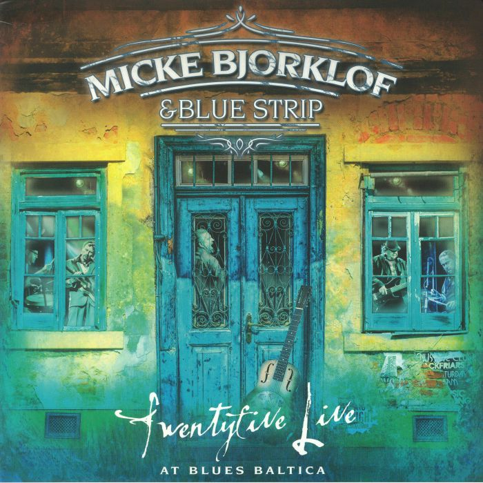 BJORKLOF, Micke & BLUE STRIP - Twentyfive Live: At BlueS Baltica
