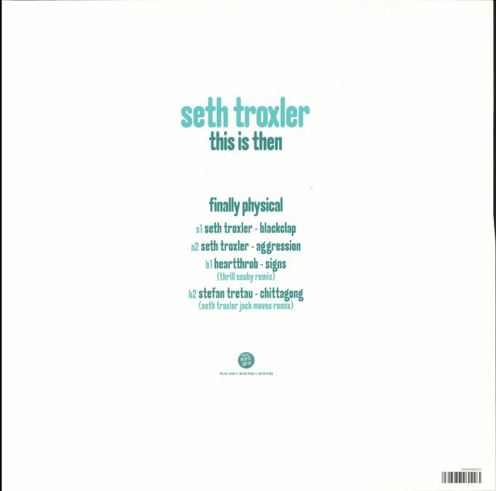 TROXLER, Seth - This Is Then: Finally Physical