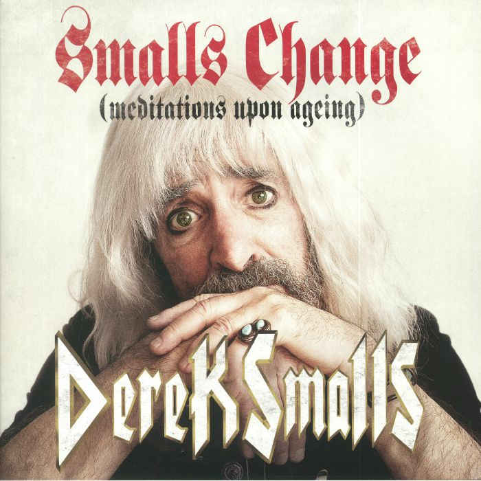 SMALLS, Derek - Smalls Change: Meditations Upon Ageing