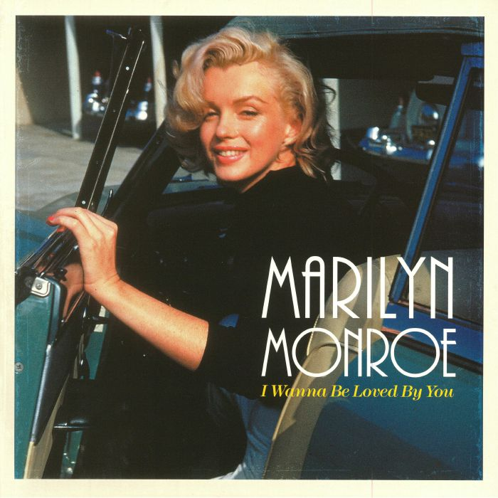 MONROE, Marilyn - I Wanna Be Loved By You (reissue)